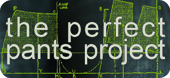 The Perfect Pants Project